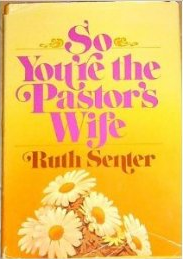 So You're the Pastor's Wife