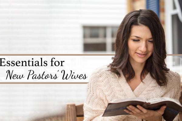 Essentials for Pastors Wives