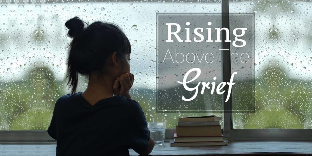 Rising Above the Grief