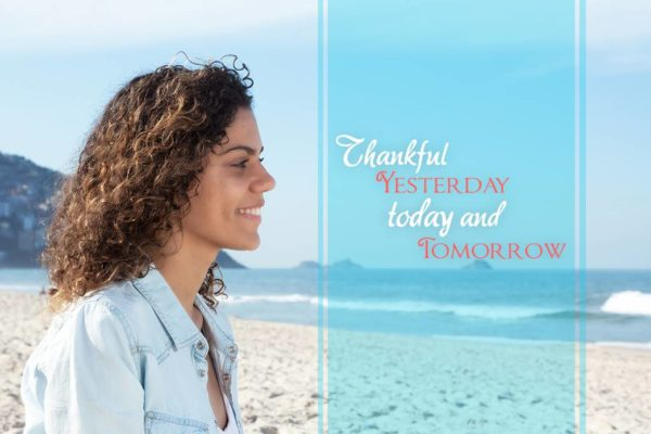 Thankful Yesterday, Today and Tomorrow