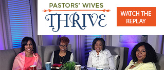 Pastors' Wives Thrive - Watch the Replay