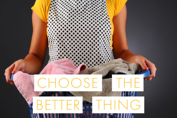Choose the Better Thing