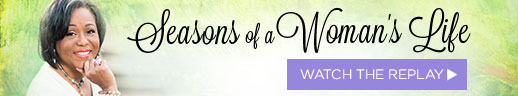 Watch the replay of Seasons of a Woman's Life Webinar