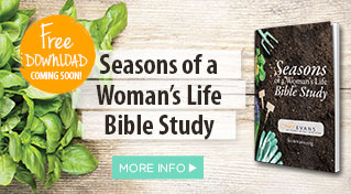 Seasons of a Woman's Life Bible Study coming soon