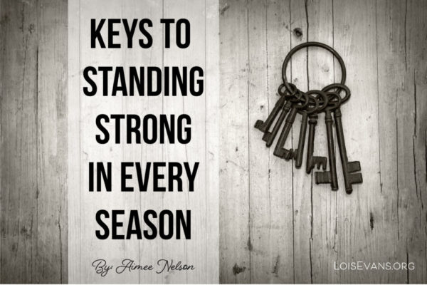 Keys to Standing Strong in Every Season