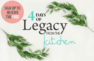 Sign up for the free 4 Days of Legacy from the Kitchen