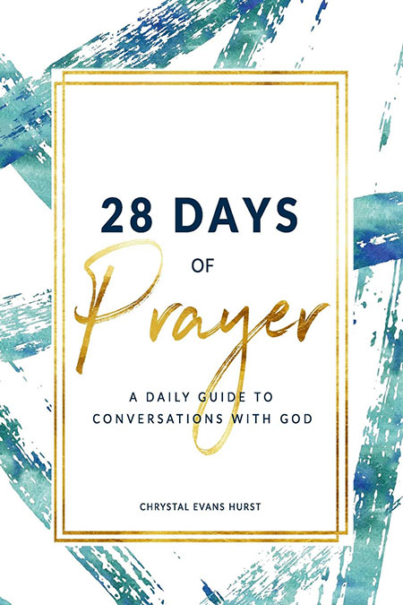 28 Days of Prayer: A Daily Guide to Conversations with God